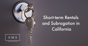 Short-term Rentals and Subrogation in California